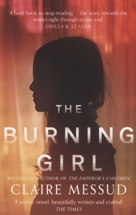 Messud C. The Burning Girl