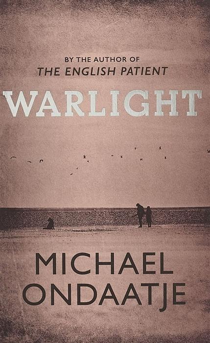 Ondaatje M. Warlight цена