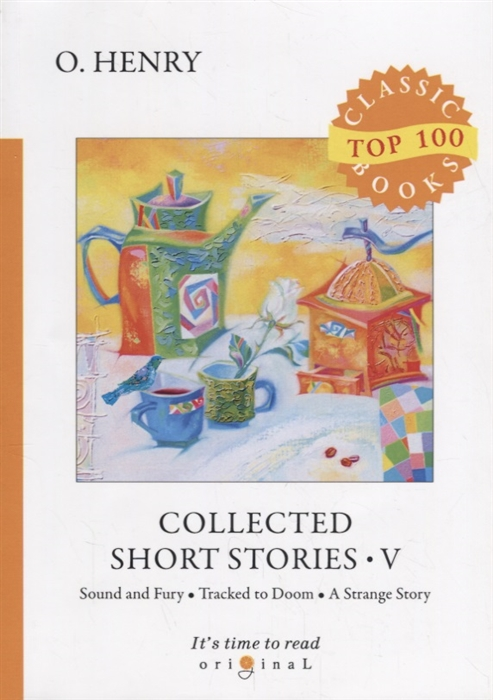 Henry O. Collected Short Stories V o henry collected short stories iv