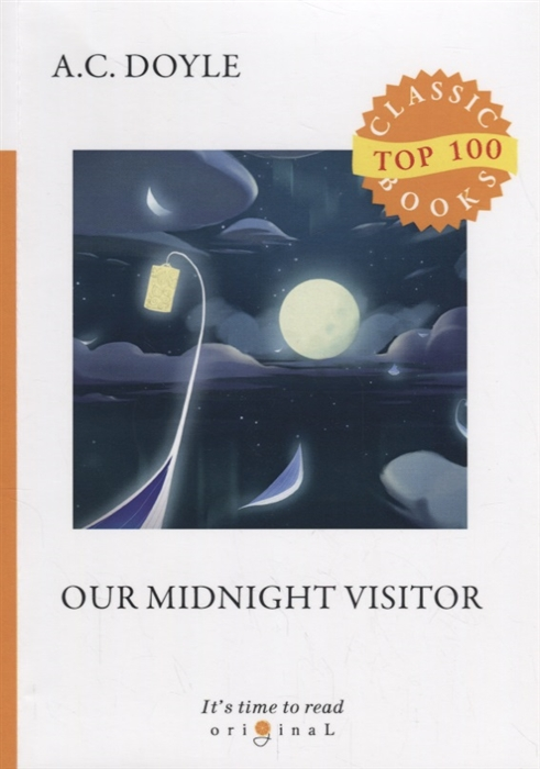 Doyle A. Our Midnight Visitor collected short stories 3 our midnight visitor