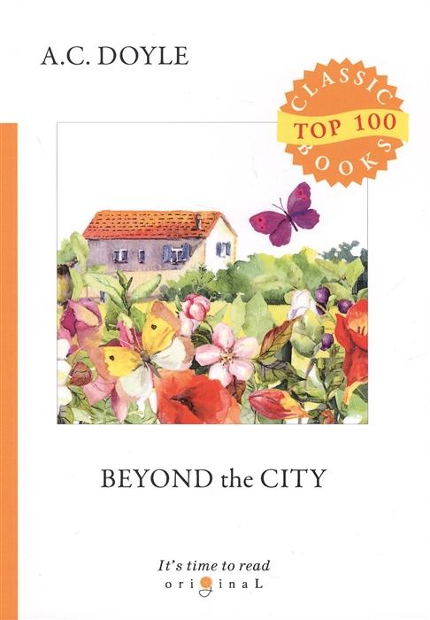 цена Doyle A. Beyond the City онлайн в 2017 году