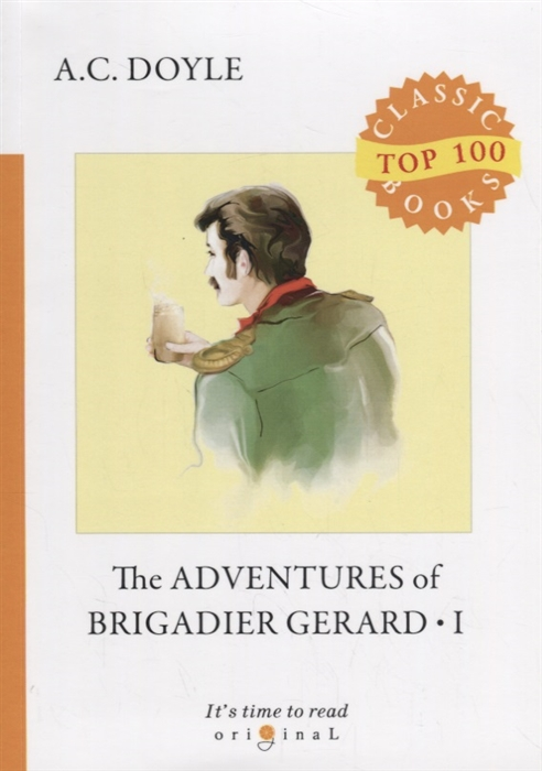 Doyle A. The Adventures of Brigadier Gerard 1 doyle arthur conan the adventures of brigadier gerard i