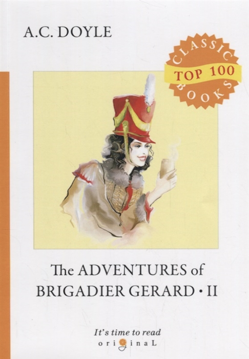 Doyle A. The Adventures of Brigadier Gerard II doyle a micah clarke ii isbn 9785521071418