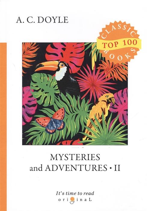 Doyle A. Mysteries and Adventures 2 doyle a c memories and adventures воспоминания и приключения на англ яз doyle a c