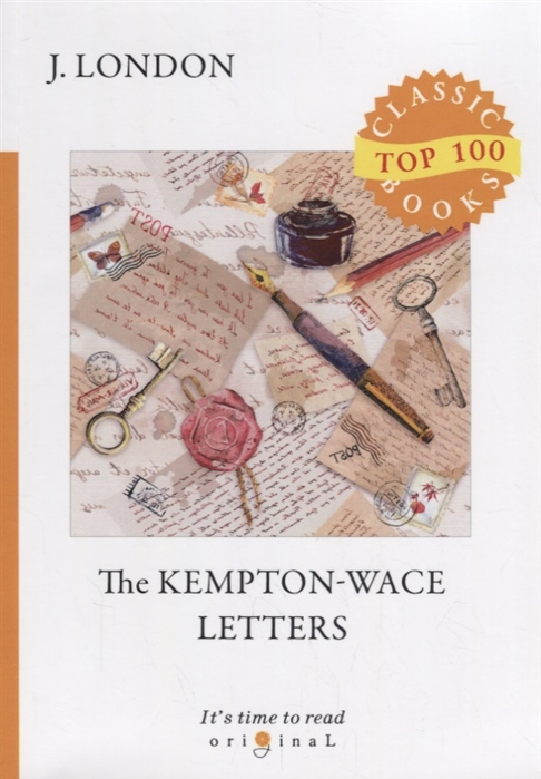 London J. The Kempton - Wace Letters jack london the kempton wace letters