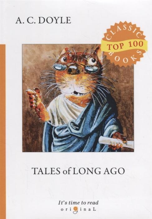 Doyle A. Tales of Long Ago doyle a tales of terror