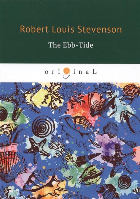 Stevenson R., Osbourne L. The Ebb-Tide r l stevenson st ives