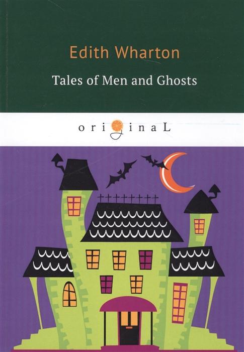 Wharton E. Tales of Men and Ghosts wharton e summer