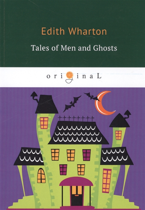 Wharton E. Tales of Men and Ghosts wharton e in morocco