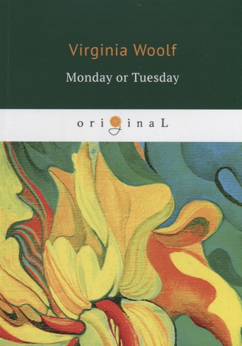 Woolf V. Monday or Tuesday woolf v the waves