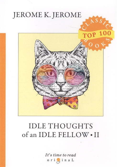 Jerome J. Idle Thoughts of an Idle Fellow II jerome k jerome idle thoughts