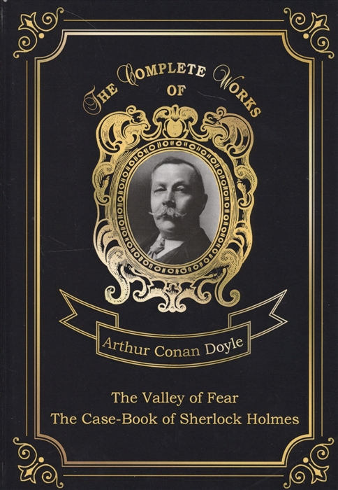 Doyle A. The Valley Of Fear The Case-Book Of Sherlock Holmes doyle a the case book of sherlock holmes