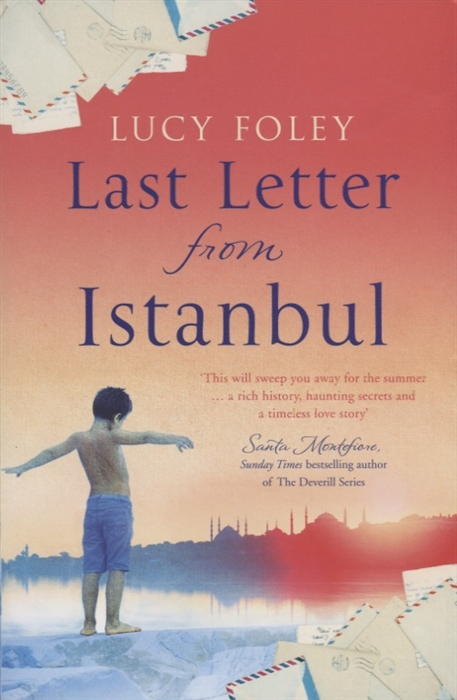 Foley L. Last Letter from Istanbul