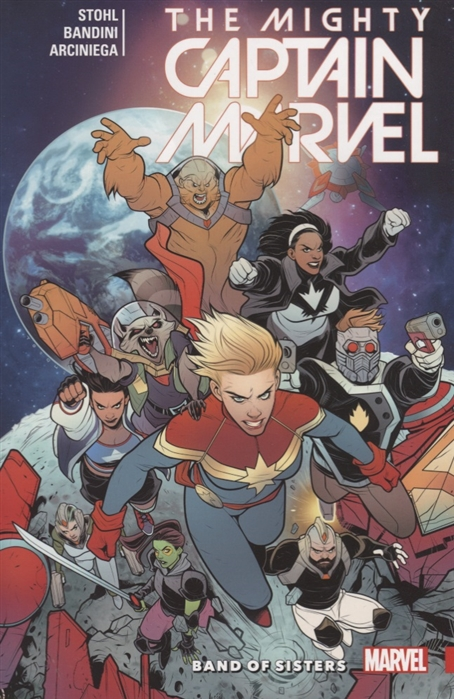 Stohl M. Mighty Captain Marvel Volume 2 Band of Sisters