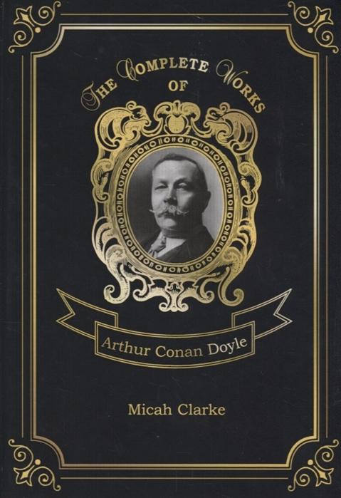 Doyle A. Micah Clarke doyle arthur conan micah clarke 1