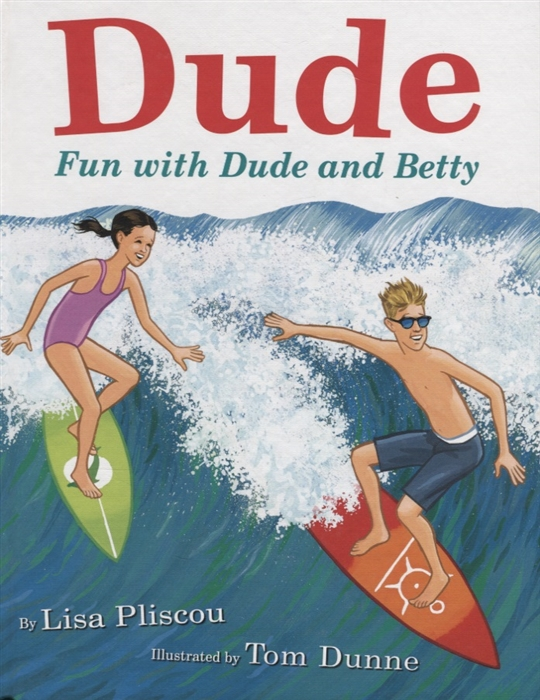 Pliscou L. Dude Fun with Dude and Betty