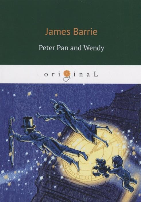 Barrie J. Peter Pan and Wendy недорого