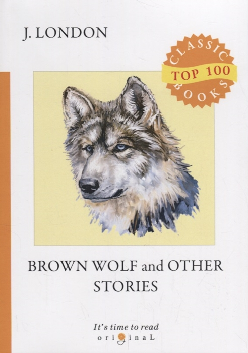 London J. Brown Wolf and Other Stories комплект мебели афина t 282 bnt y 137 c w 56 light brown 2pcs