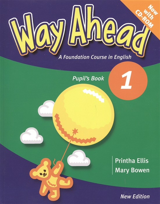 Ellis P., Bowen M. Way Ahead 1 A Foudation Course in English Pupil s Book CD dignen bob professional english 365 book 2 cd