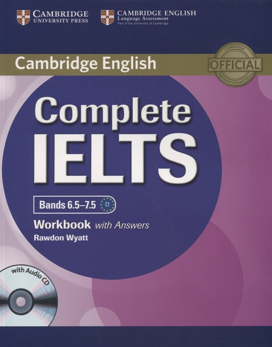 Wyatt R. Complete IELTS Bands 6 5-7 5 Workbook with Answers CD C1 obee b spratt m mission ielts 1 workbook