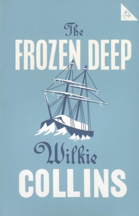 цена Collins W. The Frozen Deep онлайн в 2017 году