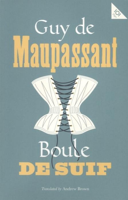 Maupassant G. Boule de Suif