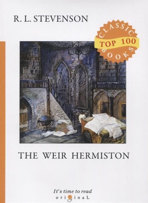 Stevenson R. Weir of Hermiston stevenson r weir of hermiston