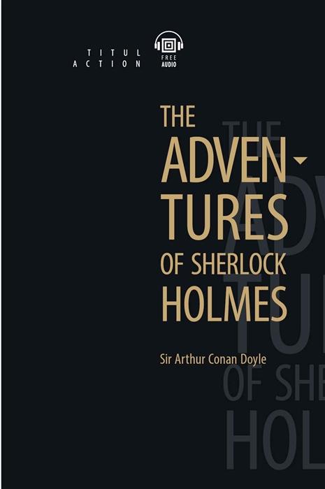 Conan Doyle A. The Adventures of Sherlock Holmes Приключения Шерлока Холмса книга для чтения на английском языке цена