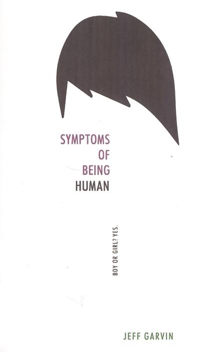 Garvin J. Symptoms of Being Human