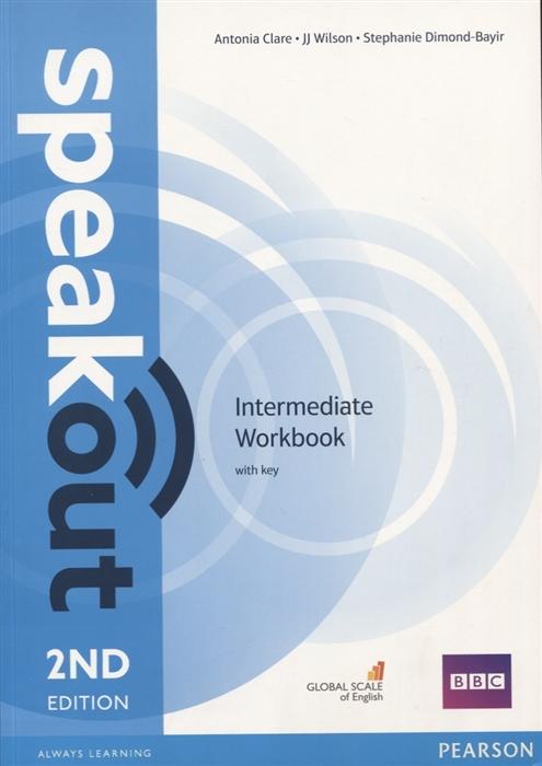clare antonia wilson jj speakout intermediate student s book dvd Clare A., Wilson J., Dimond-Bayir S. Speak Out 2nd Intermediate Workbook key