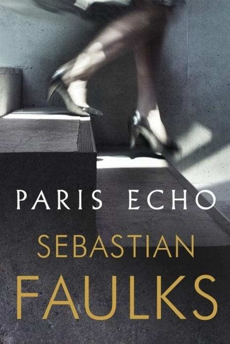 Faulks S. Paris Echo faulks sebastian a possible life