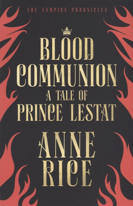 Blood Communion A Tale Of Prince Lestat
