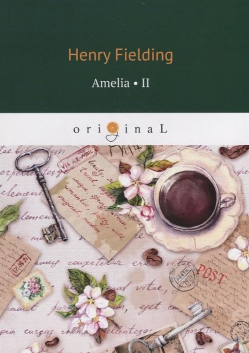 Fielding H. Amelia II h fielding amelia 1 амелия 1