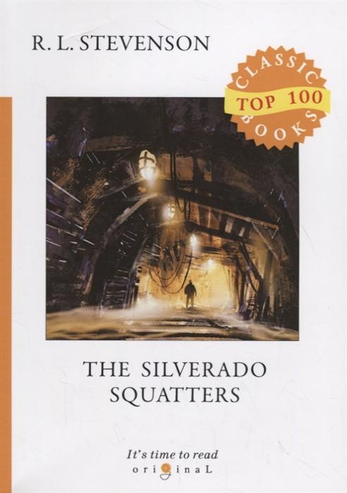 Stevenson R The Silverado Squatters