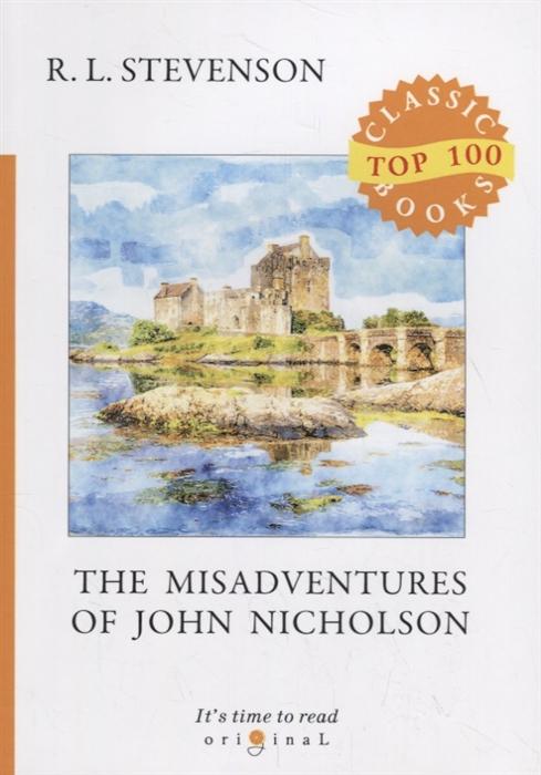 Stevenson R. The Misadventures of John Nicholson john levine r the internet for dummies