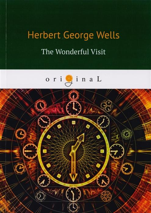 Wells H. The Wonderful Visit h g wells the wonderful visit