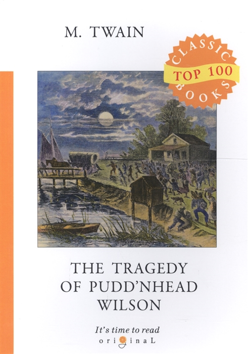Twain M. The Tragedy of Pudd nhead Wilson twain m in defence of harriet shelley essay