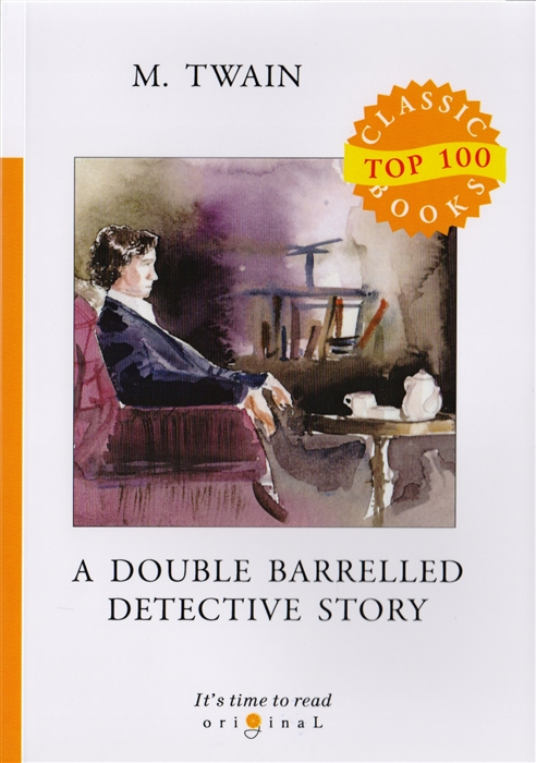 Twain M. A Double Barrelled Detective Story