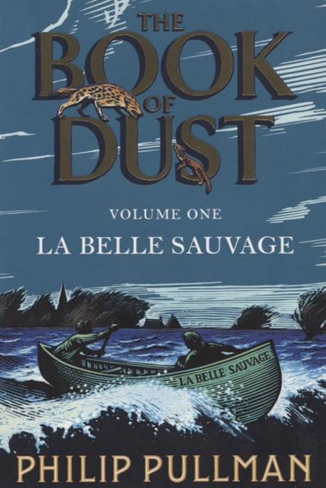 Pullman P. The book of dust Volume one La belle Sauvage 100 bullets book one