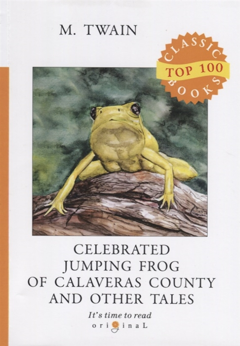 Twain M. Celebrated Jumping Frog of Calaveras County and Other Tales