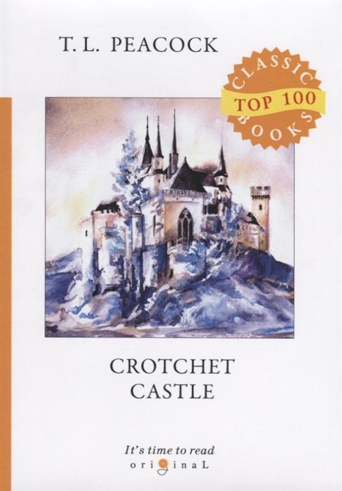 Peacock T. Crotchet Castle crotchet castle