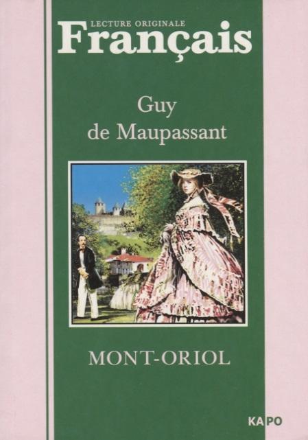 Maupassant G. Mont-Oriol цена
