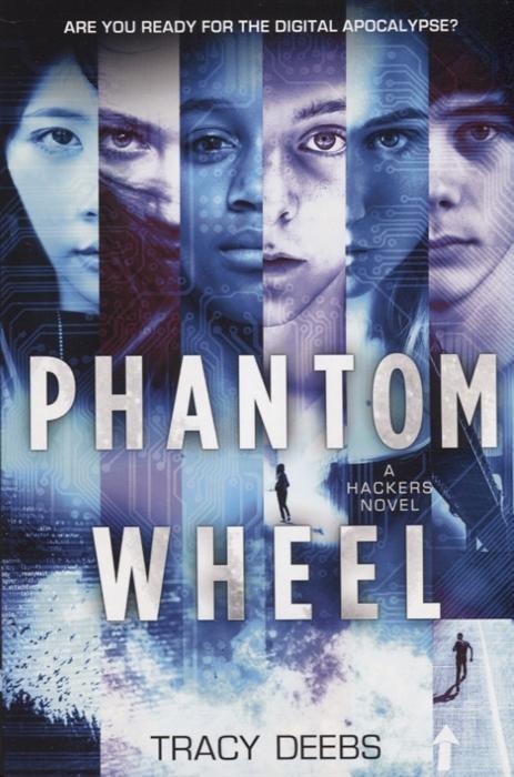 Deebs T. Phantom Wheel A Hackers