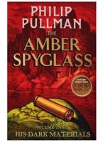 His Dark Materials. Volume Three. The Amber Spyglass