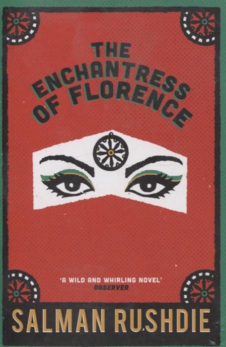 Rushdie S. The Enchantress of Florence anne mather wild enchantress