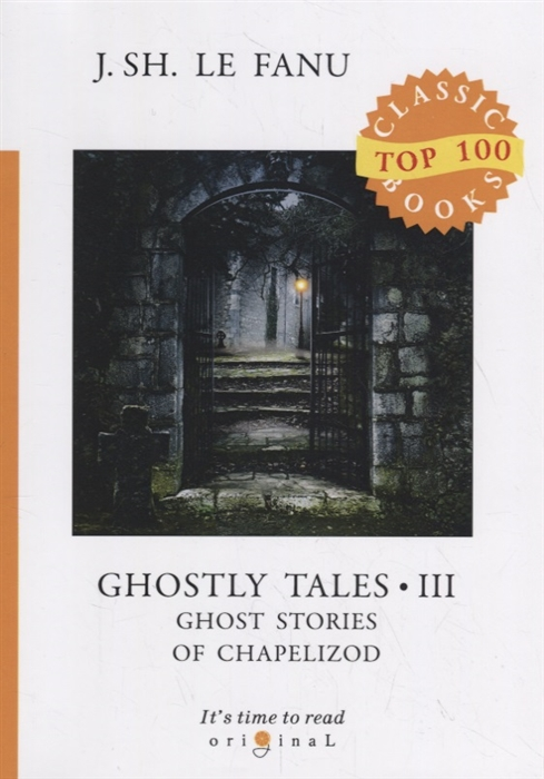 Le Fanu J. Ghostly Tales 3 Ghost Stories of Chapelizod le fanu j uncle silas isbn 9785521071197