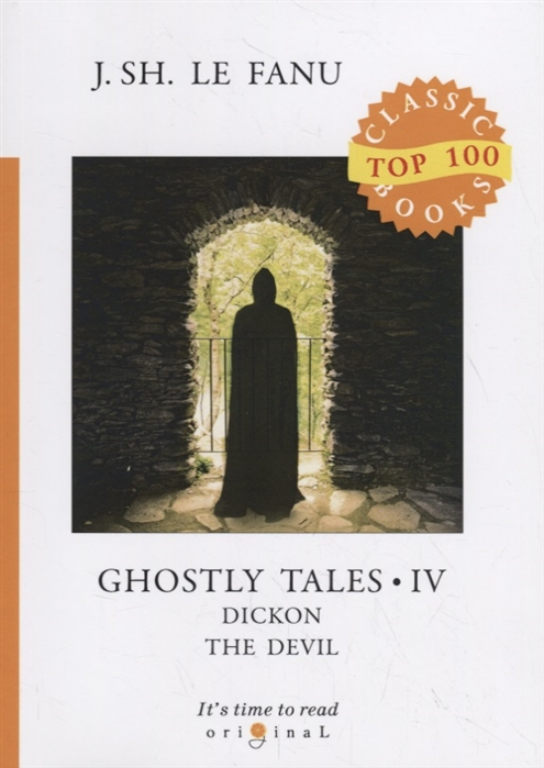 цены Le Fanu J. Ghostly Tales IV Dickon the Devil