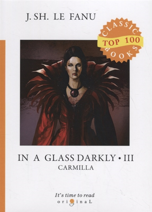Le Fanu J. In a Glass Darkly 3 Carmilla цена и фото
