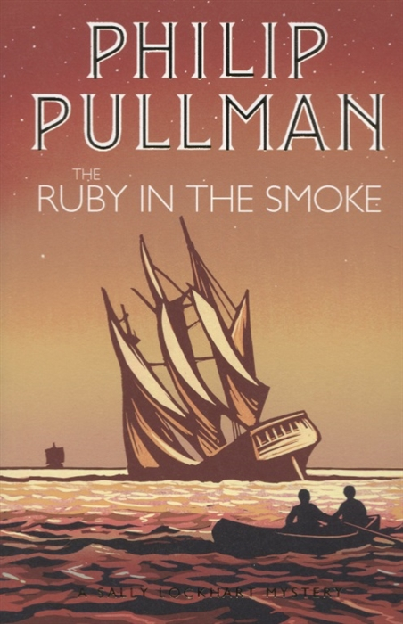 Pullman P. The Ruby in the Smoke