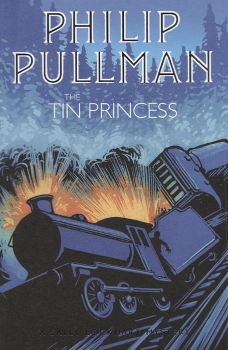 Pullman P. The Tin Princess pullman p the book of dust volume one la belle sauvage